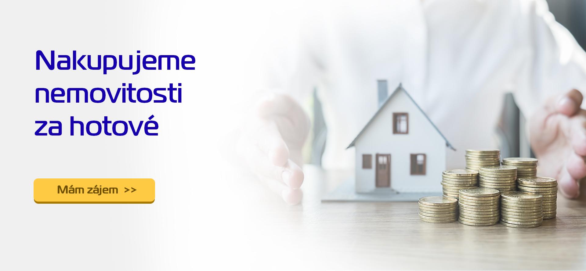 Nakupujeme nemovitosti za hotové